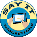 Say It - make a suggestion or give feedback